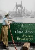 Átkelés Budapesten by János Térey