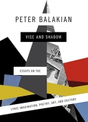 The cover to Vise and Shadow: Essays on the Lyric Imagination, Poetry, Art, and Culture by Peter Balakian