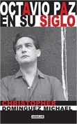 The cover to Octavio Paz en su siglo by Christopher Domínguez Michael