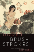 The cover to Under Brushstrokes by Hedy Habra