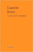 The cover to Le lieu et le moment by Laurent Jenny