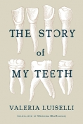 The cover to The Story of My Teeth by Valeria Luiselli