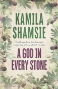 The cover for A God in Every Stone by Kamila Shamsie