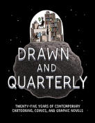 The cover to Drawn and Quarterly: Twenty-Five Years of Contemporary Cartooning, Comics, and Graphic Novels