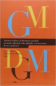 The cover to América Latina y la literatura mundial: Mercado editorial, redes globales y la invención de un continente