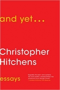 The cover to and yet . . . essays by Christopher Hitchens