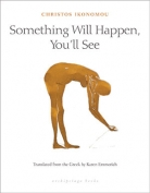 The cover to Something Will Happen, You'll See by Christos Ikonomou