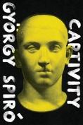 The cover to Captivity by György Spiró