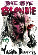 The cover to Bye Bye Blondie by Virginie Despentes