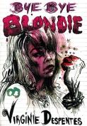 The cover to Bye Bye Blondie by Virginie Despentes