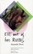 The cover to Eve Out of Her Ruins by Ananda Devi