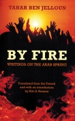 The cover to By Fire: Writings on the Arab Spring by Tahar Ben Jelloun