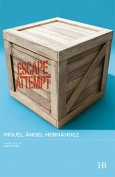 The cover to Escape Attempt by Miguel Ángel Hernández