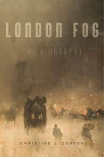 The cover to London Fog: The Biography by Christine L. Corton