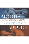 The cover to Moods & Women & Men & Once Again Moods: An Anthology of Contemporary Romanian Erotic Poetry