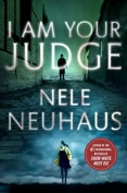 The cover to I Am Your Judge by Nele Neuhaus