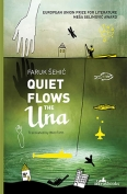 The cover to Quiet Flows the Una by Faruk Šehić