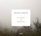 The cover to Le temps du paysage by Hélène Dorion