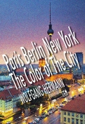 The cover to Paris Berlin New York: The Color of the City by Wolfgang Hermann