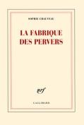 The cover to La Fabrique des pervers by Sophie Chauveau