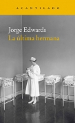 The cover to La última hermana by Jorge Edwards