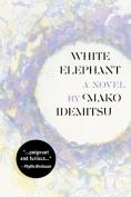 The cover to White Elephant by Mako Idemitsu