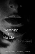 The cover to Breathing into Marble by Laura Sintija Černiauskaitė