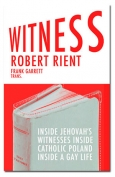 The cover to Witness: Inside Jehovah's Witnesses inside Catholic Poland inside a Gay Life by Robert Rient