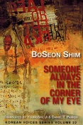 The cover to Someone Always in the Corner of My Eye by BoSeon Shim