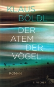 The cover to Der Atem der Vögel by Klaus Böldl