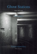 The cover to Ghost Stations: Poems, 2015–2016 by Richard Milazzo