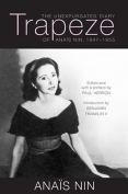 The cover to Trapeze: The Unexpurgated Diary of Anaïs Nin, 1947-1955 by Anaïs Nin