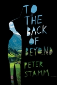 The cover to To the Back of Beyond by Peter Stamm