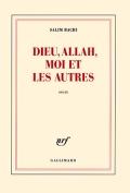 The cover to Dieu, Allah, moi et les autres by Salim Bachi