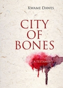 The cover to City of Bones by Kwame Dawes