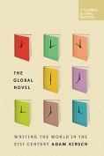The cover to The Global Novel: Writing the World in the 21st Century by Adam Kirsch