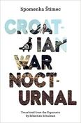 The cover to Croatian War Nocturnal by Spomenka Štimec