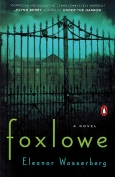 The cover to Foxlowe by Eleanor Wasserberg