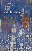 The cover to Le fou du roi by Mahi Binebine