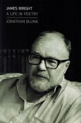 The cover to James Wright: A Life in Poetry by Jonathan Blunk