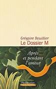 The cover to Le dossier M, Livre 1 by Grégoire Bouillier