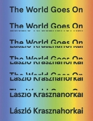 The cover to The World Goes On by László Krasznahorkai