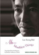 The cover to Ah, Mouthless Things by Lee Seong-Bok