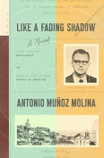 The cover to Like a Fading Shadow by Antonio Muñoz Molina