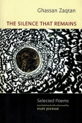 The cover to The Silence That Remains by Ghassan Zaqtan
