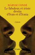The cover to Le Fabuleux et Triste Destin d'Ivan et Ivana by Maryse Condé