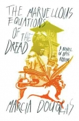 The cover to The Marvellous Equations of the Dread: A Novel in Bass Riddim by Marcia Douglas