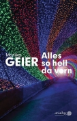 The cover to Alles so hell da vorn by Monika Geier