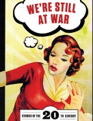 The cover to We're Still at War: Stories of the 20th Century