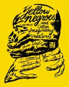 The cover to Yellow Negroes and Other Imaginary Creatures by Yvan Alagbé